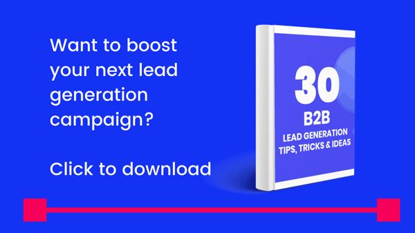 30 B2B Lead Generation Tips, Tricks and Ideas CTA
